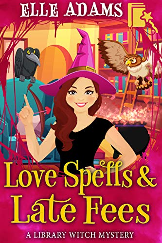 Love Spells & Late Fees (A Library Witch Mystery Book 5) by [Adams, Elle]
