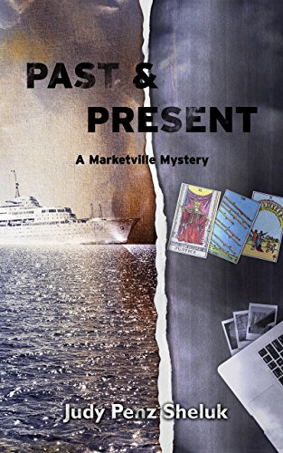 Past & Present: A Marketville Mystery by [Penz Sheluk, Judy]