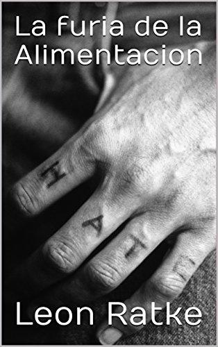 La furia de la Alimentacion (Spanish Edition)