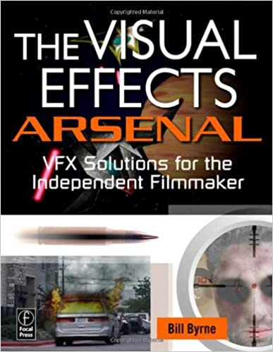 Amazon Com The Visual Effects Arsenal Vfx Solutions For The