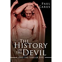 The History of the Devil and the Idea of Evil: From the Earliest Times to the Present Day (English Edition)