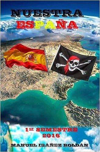 Nuestra España: 1er Semestre 2016: Volume 1: Amazon.es: Ibáñez Roldan, Manuel: Libros