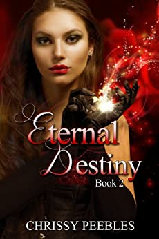 Eternal Destiny - Book 2 (The Ruby Ring Saga) by [Peebles, Chrissy]