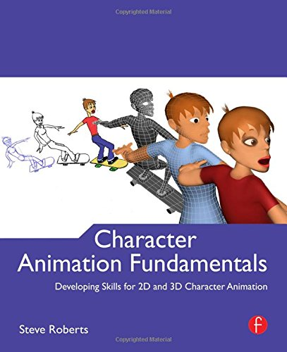 character-animation-fundamentals-developing-skills-for-2d-and-3d-character-animation-2