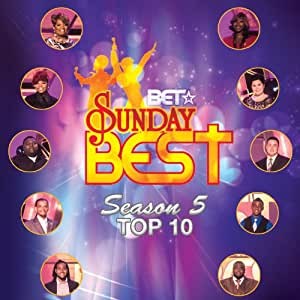 BET Sunday Best Top 10