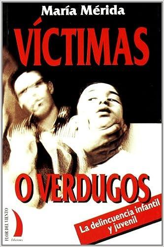 Víctimas o verdugos : la delincuencia infantil y juvenil: maria-merida: 9788489644632: Amazon.com: Books