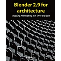 Blender 2.9 for architecture: Modeling and rendering with Eevee and Cycles