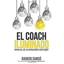 El Coach Iluminado: Manual de Iluminacion Low Cost