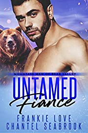 Untamed Fiance (Mountain Men of Bear Valley Book 4)