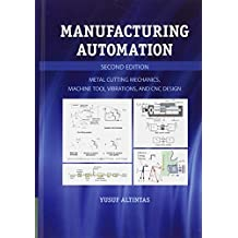 Manufacturing Automation: Metal Cutting Mechanics, Machine Tool Vibrations, and CNC Design