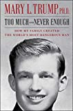Too Much and Never Enough: How My Family Created