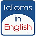 Idioms in English, Volume 1 Audiobook by Kathy L. Hans Narrated by Kathy L. Hans
