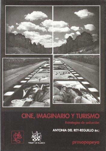 Descargar Libro Cine , Imaginario Y Turismo Antonia Del Rey Reguillo