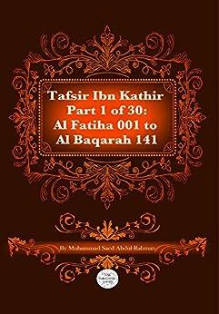 The Quran With Tafsir Ibn Kathir Part 1 of 30: Al Fatiha 001 To Al Baqarah 141 by [Abdul-Rahman, Muhammad]