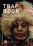 : Trap Door: Trans Cultural Production and the Politics of Visibility (Critical Anthologies in Art and Culture)