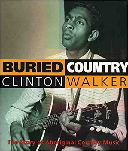 Read Buried Country: The Story of Aboriginal Country Music PDF