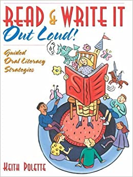 Read & Write It Out Loud! Guided Oral Literacy Strategies by Keith Polette (2004-07-11)