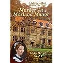 Murder At Morland Manor: A Juliette Abbott Regency Mystery (Volume 1)