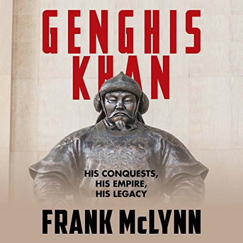 Genghis Khan: His Conquests, His Empire, His Legacy Audiobook [Free Download by Trial] thumbnail