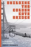 Image of Building the Golden Gate Bridge: A Workers' Oral History