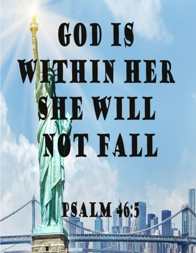 "Download God Is Within Her She Will Not Fall Psalm 46:5: Journal Notebook, Quotes Notebook,Quotes Journal, writing in as a diary, or giving as a gift. Composition Book 100 Pages 8.5""x11"" (Volume 71) pdf epub"