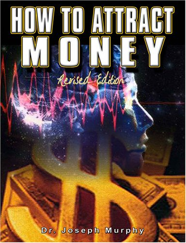 How to Attract Money: The Law of Attraction, Revised Edition