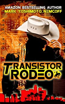 Transistor Rodeo by [Nemcoff, Mark Yoshimoto]