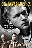 img - for Company of Heroes: My Life as an Actor in the John Ford Stock Company by Harry, Jr. Carey (7-Dec-2013) Paperback book / textbook / text book
