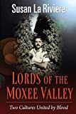img - for Lords of the Moxee Valley: Two Cultures United by Blood book / textbook / text book