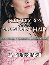 Delivery Boy-Turned-Submissive Maid:  A Crossdressing, Feminization, Interracial Erotica (Turning for Him Book 3)