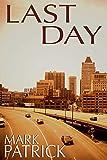 Last Day: A Mark Patrick Novel