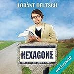 Hexagone : Sur les routes de l'Histoire de France | Lorànt Deutsch