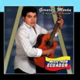 Music From Ecuador 1 by El M??s Querido de Ecuador Gerardo Mor??n