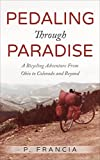 Pedaling Through Paradise: A Bicycling Adventure From Ohio to Colorado and Beyond