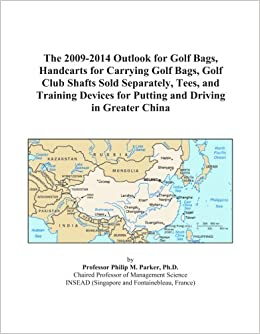 The 2009-2014 Outlook for Golf Bags, Handcarts for Carrying Golf Bags, Golf Club Shafts Sold Separately, Tees, and Training Devices for Putting and Driving in Greater China