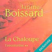 L'aventurine (La Chaloupe 2) | Janine Boissard