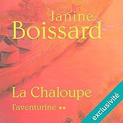 L'aventurine (La Chaloupe 2)