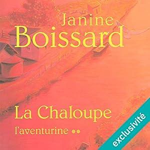 L'aventurine (La Chaloupe 2) Hörbuch