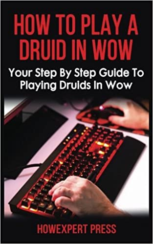 How To Play a Druid In WoW: Your Step By Step Guide To