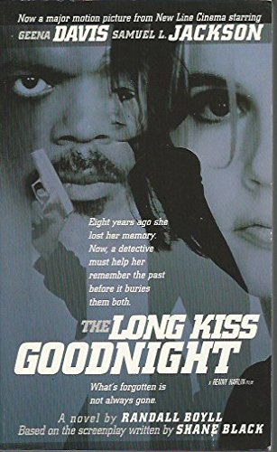 The Long Kiss Goodnight: A Novel