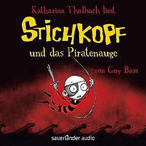 Stichkopf und das Piratenauge (Stichkopf 2) Hörbuch