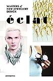 Éclat: The Masters of New Jewelry Desig...