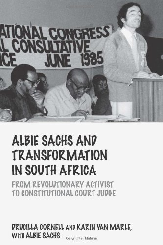 Albie Sachs and Transformation in South Africa: From Revolutionary Activist to Constitutional Court Judge (Birkbeck Law