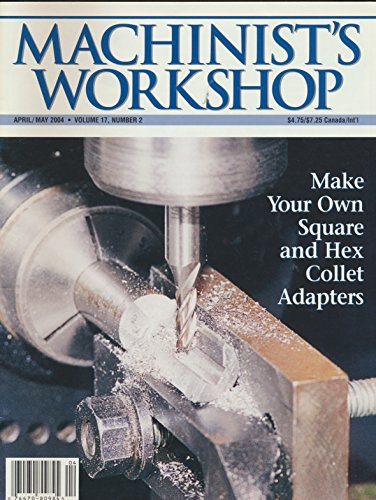 Machinist's Workshop : articles- Hex Collet Adapters; Build a Coolant Applicator Pen; Unique Mill Vise; Art of Making Darts; Repairing a feed Ramp for the Gunsmith; Bench Blocks ()