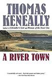 A River Town, Tom Keneally, 0452276551