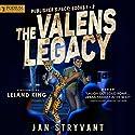 The Valens Legacy Hörbuch von Jan Stryvant Gesprochen von: Leland King