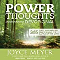 Power Thoughts Devotional: 365 Daily Inspirations for Winning the Battle of the Mind Audiobook by Joyce Meyer Narrated by Jodi Carlisle