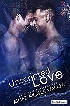 Unscripted Love (Road to Blissville, #1) by [Walker, Aimee Nicole ]