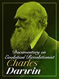 Documentary on Evolution Revolutionist Charles Darwin