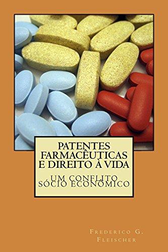 Patentes farmaceuticas e direito a vida, um conflito socio economico